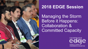 2018 EDGE Session: Managing the Storm Before it Happens: Collaboration & Committed Capacity